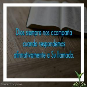 Dios siempre nos acompaña cuando respondemos afirmativamente a Su llamado copy